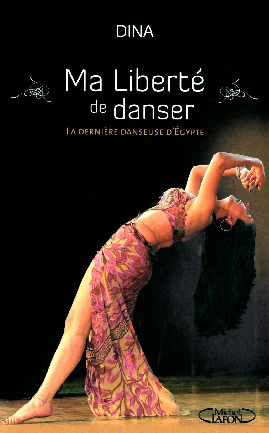 Ma liberté de danser - La dernière danseuse d'Égypte Couverture du livre